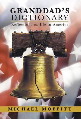 Granddads Dictionary: Reflections on life in America - eBook  -     By: Michael Moffitt