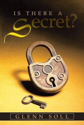 Is There a Secret? - eBook  -     By: Glenn Soll