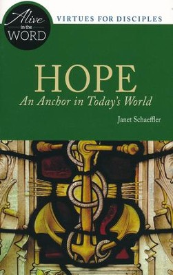 Hope, An Anchor in Today's World  -     By: Janet Schaeffler