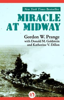 Miracle at Midway - eBook  -     By: Gordon W. Prange, Donald M. Goldstein, Katherine V. Dillon