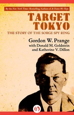 Target Tokyo: The Story of the Sorge Spy Ring - eBook  -     By: Gordon W. Prange, Donald M. Goldstein, Katherine V. Dillon