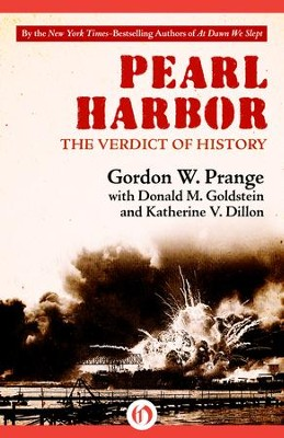 Pearl Harbor: The Verdict of History - eBook  -     By: Gordon W. Prange, Donald M. Goldstein, Katherine V. Dillon