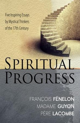 Spiritual Progress - eBook  -     By: Francoise Fenelon, Jeanne Guyon, Pere Lacombe