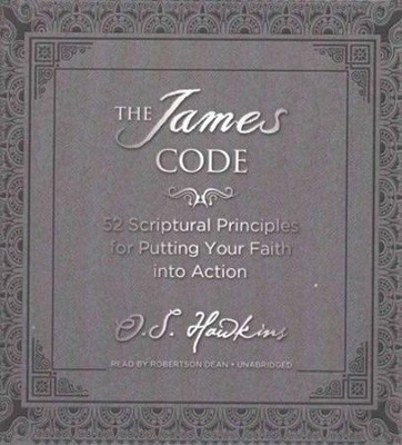 The James Code: 52 Scriptural Principles for Putting Your Faith into Action - unabridged audio book on CD  -     Narrated By: Robertson Dean     By: O.S. Hawkins