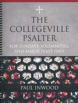 The Collegeville Psalter: For Sundays, Solemnities and Major Feastdays  -     By: Paul Inwood