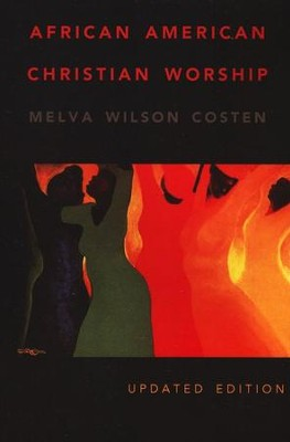 African American Christian Worship: Second Edition  -     By: Melva Wilson Costen