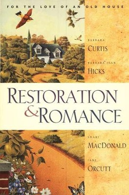 Restoration & Romance  -     By: Barbara Curtis, Barbara J. Hicks, Shari MacDonald