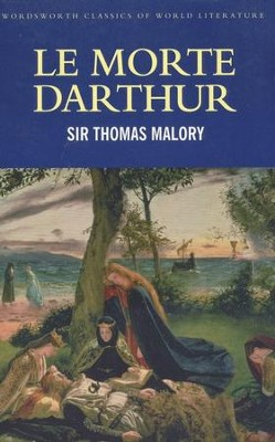 Le Morte Darthur  -     By: Sir Thomas Malory