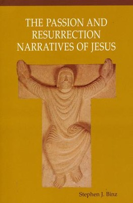 The Passion and Resurrection Narratives of Jesus  -     By: Stephen J. Binz