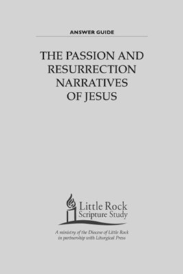 The Passion and Resurrection Narratives of Jesus - Answer Guide  -     By: Little Rock Scripture Study staff