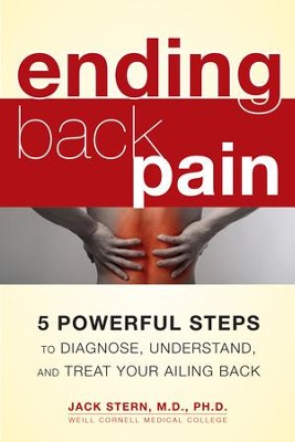 Ending Back Pain: 5 Powerful Steps to Diagnose, Understand, and Treat Your Ailing Back - eBook  -     By: Jack Stern M.D.