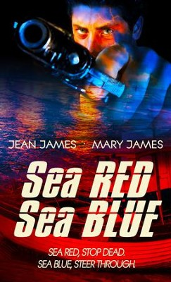Sea Red, Sea Blue - eBook  -     By: Jean James, Mary James