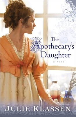 Apothecary's Daughter, The - eBook  -     By: Julie Klassen