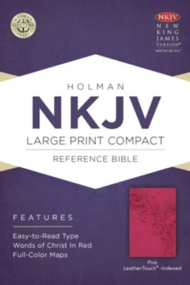 NKJV Large Print Compact Reference Bible, Pink LeatherTouch, Thumb-Indexed  -