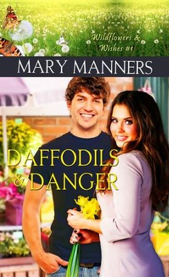 Daffodils and Danger: Novelette - eBook  -     By: Mary Manners