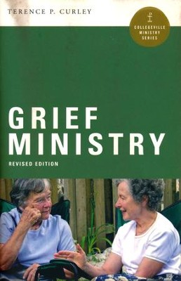 Grief Ministry  -     By: Terence P. Curley