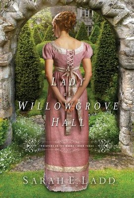 A Lady at Willowgrove Hall - eBook  -     By: Sarah E. Ladd