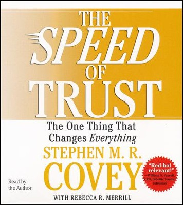 The Speed of Trust: The One Thing That Changes Everything, Audio CD  -     Narrated By: Stephen M.R. Covey     By: Stephen M.R. Covey, Rebecca R. Merrill