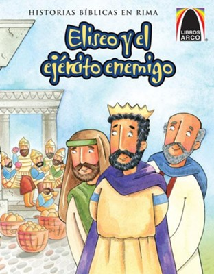 Eliseo y el Ejército Enemigo  (How Enemies Became Friends)  -     Translated By: Mercedes Cecilia Fau     By: Larry Burgdorf