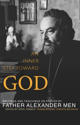 An Inner Step Toward God: Writings and Teachings on Prayer by Father Alexander Men - eBook  -     By: Father Alexander Men