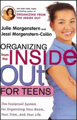 Organizing From the Inside Out for Teens  -     By: Julie Morgenstern, Jessi Morgenstern-Colon