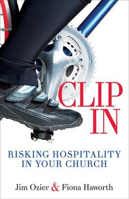 Clip In: Risking Hospitality in Your Church - eBook  -     By: Jim Ozier, Fiona Haworth