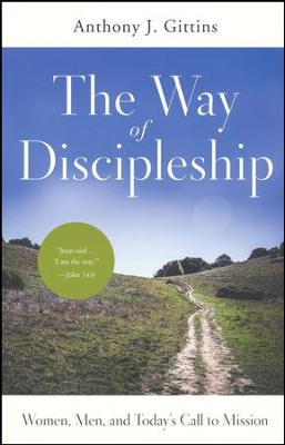 The Way of Discipleship: Women, Men, and Today's Call to Mission  -     By: Anthony J. Gittins