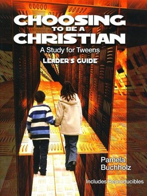 Choosing to Be a Christian: A Study for Tweens  -     By: Pamela Buchholz