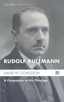Rudolf Bultmann: A Companion to His Theology  -     By: David W. Congdon