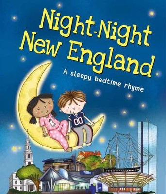 Night-Night New England  -     By: Katherine Sully     Illustrated By: Helen Poole