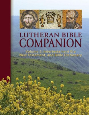 Lutheran Bible Companion Volume 2: Intertestamental, New Testament, and Bible Dictionary  -     By: Edward Engelbrecht