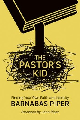 The Pastor's Kid: Finding Your Own Faith and Identity - eBook  -     By: Barnabas Piper