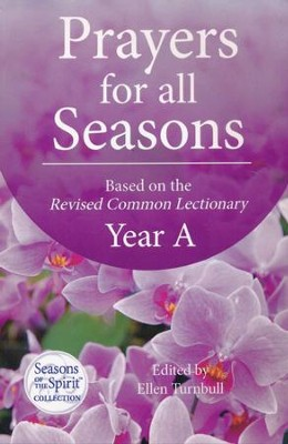 Prayers for All Seasons (Year A): Based on the Revised Common Lectionary Year A  -     By: Ellen Turnbull