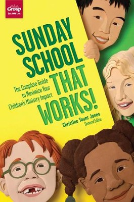 Sunday School That Works: The Complete Guide to Maximize Your Children's Ministry Impact - eBook  -     By: Christine Yount Jones