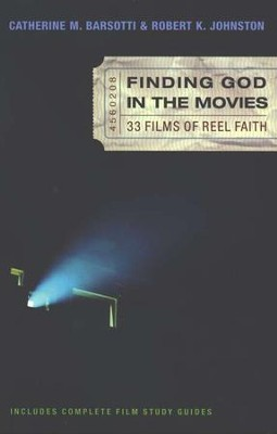 Finding God in the Movies              -     By: Robert K. Johnston, Catherine M. Barsotti