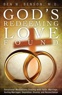 God's Redeeming Love Found: Devotional Meditations - eBook  -     By: Ben N. Benson M.D.