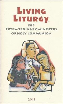 Living Liturgy for Extraordinary Ministers of Holy Communion: Year A (2017)  -     By: Joyce Ann Zimmerman, Kathleen Harmon, John W. Tonkin