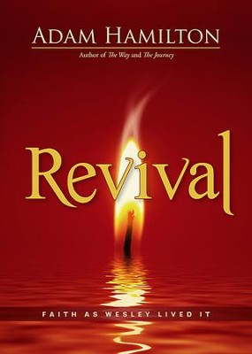 Revival: Faith as Wesley Lived It - eBook  -     By: Adam Hamilton