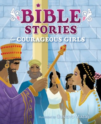 Bible Stories for Courageous Girls  -