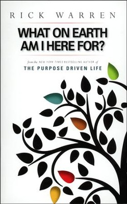 What on Earth Am I Here For?   -     By: Rick Warren