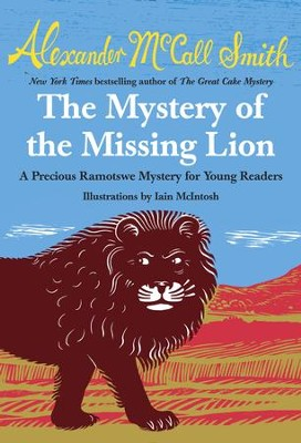 The Mystery of the Missing Lion: A Precious Ramotswe Mystery for Young Readers(3) - eBook  -     By: Alexander McCall Smith