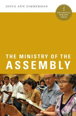 The Ministry of the Assembly   -     By: Joyce Ann Zimmerman