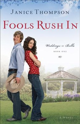 Fools Rush In: A Novel - eBook  -     By: Janice Thompson