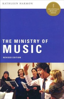 The Ministry of Music, Revised  -     By: Kathleen Harmon