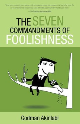 The Seven Commandments of Foolishness - eBook  -     By: Godman Akinlabi