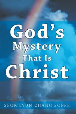 God's Mystery that Is Christ - eBook  -     By: Seok Soppe