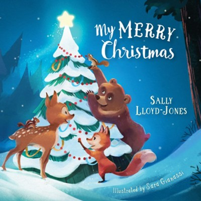 My Merry Christmas  -     By: Sally Lloyd-Jones     Illustrated By: Angelika Scudamore