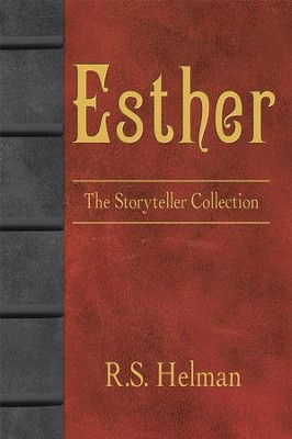 Esther: The Storyteller Collection - eBook  -     By: R.S. Helman