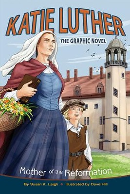 Katie Luther Graphic Novel  -     By: Susan K. Leigh