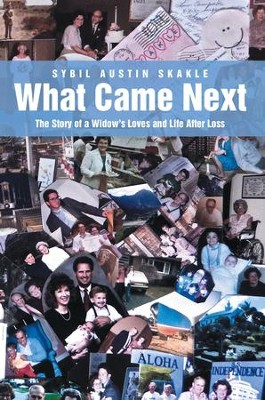 What Came Next: The Story of a Widows Loves and Life After Loss - eBook  -     By: Sybil Skakle